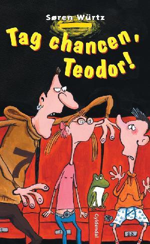 Forside til bogen Tag chancen, Teodor!