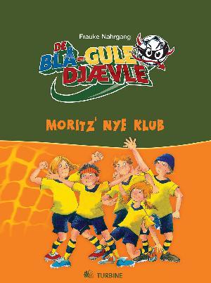 Forside til bogen De blå-gule djævle - Moritz' nye klub