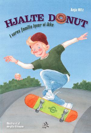 Forside til bogen Hjalte Donut - i vores familie lyver vi ikke
