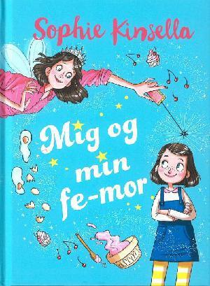Forside til bogen Mig og min fe-mor