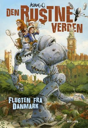 Forside til bogen Den rustne verden - flugten fra Danmark