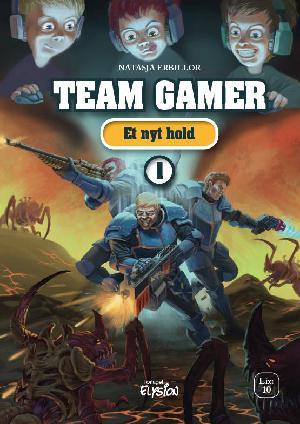 Forside til bogen Team Gamer - et nyt hold