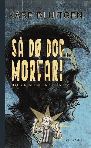 Forside til bogen Så dø dog, morfar!