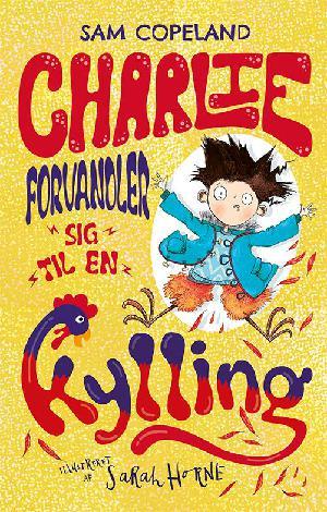 Forside til bogen Charlie forvandler sig til en kylling