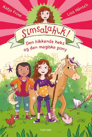 Forside til bogen Simsalahik! - den hikkende heks og den magiske pony