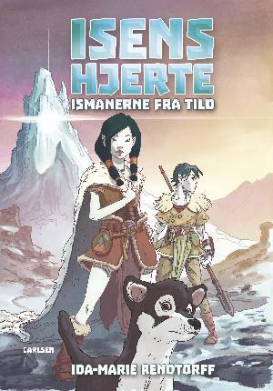 Forside til bogen Isens hjerte - ismanerne fra Tild