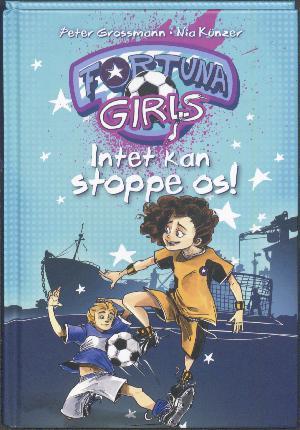 Forside til bogen Fortuna Girls - intet kan stoppe os!