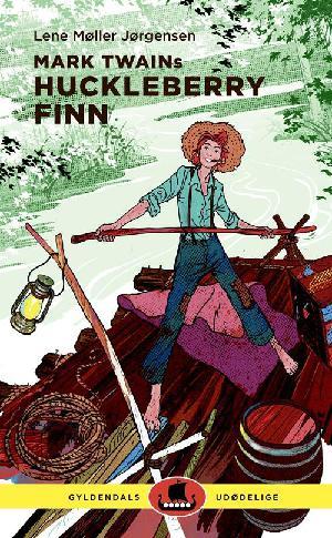 Forside til bogen Mark Twains Huckleberry Finn
