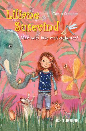 Forside til bogen Liliane Susevind - man taler ikke med elefanter!