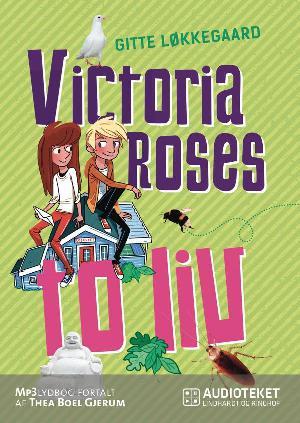 Forside til bogen Victoria Roses to liv