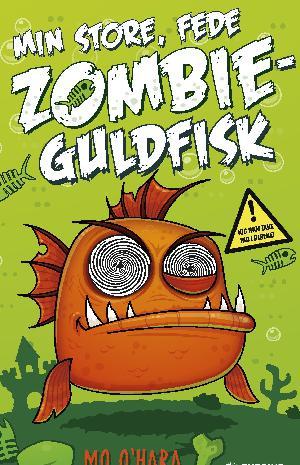 Forside til bogen Min store, fede zombieguldfisk