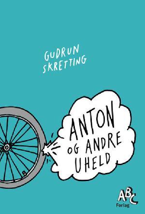 Forside til bogen Anton og andre uheld