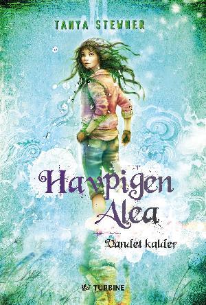 Forside til bogen Havpigen Alea - vandet kalder