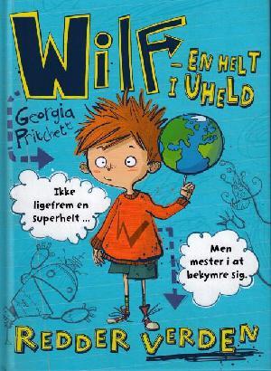Forside til bogen Wilf - en helt i uheld - redder verden