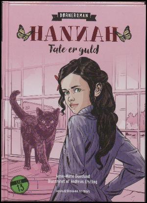 Forside til bogen Hannah - tale er guld