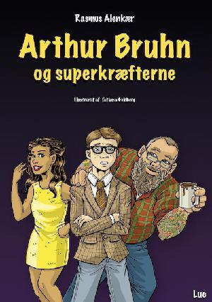 Forside til bogen Arthur Bruhn og superkræfterne