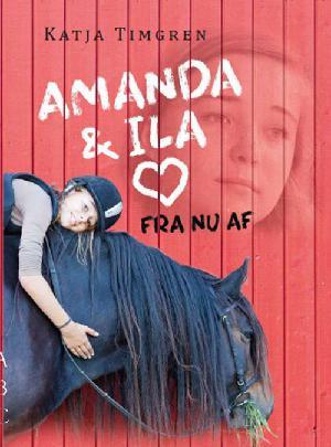 Forside til bogen Amanda & Ila fra nu af
