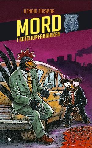 Forside til bogen Mord i ketchupfabrikken