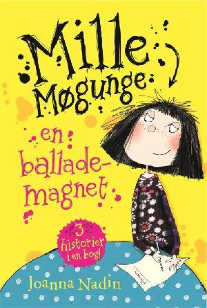 Forside til bogen Mille Møgunge - en ballademagnet