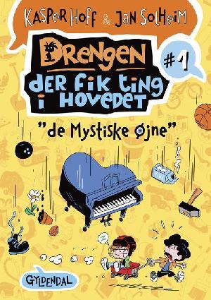 """Forside til bogen Drengen der fik ting i hovedet - """"de mystiske øjne"""""""