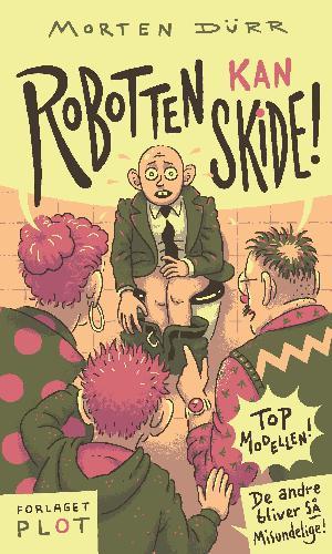 Forside til bogen Robotten kan skide!