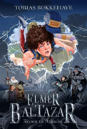 Forside til bogen Elmer Baltazar - rejsen til Arkadia