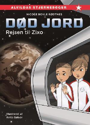 Forside til bogen Død jord - rejsen til Zixo