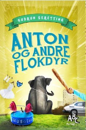 Forside til bogen Anton og andre flokdyr