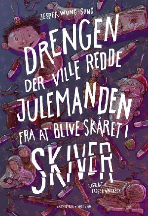 Forside til bogen Drengen der ville redde julemanden fra at blive skåret i skiver